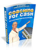 Coaching for Cash - personal development ebook with Master Resell Rights